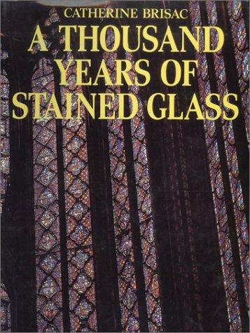 A Thousand Years of Stained Glass