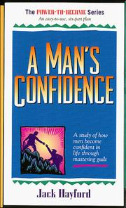 A Man's Confidence: A Study of How Men Become Confident in Life Through Mastering Guilt