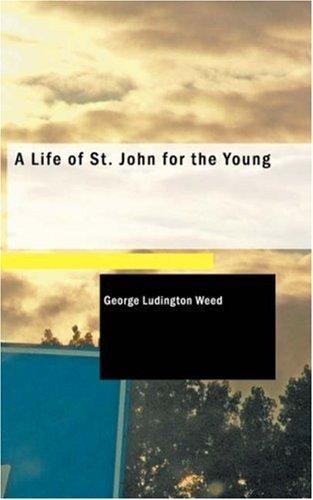 Download A Life of St. John for the Young