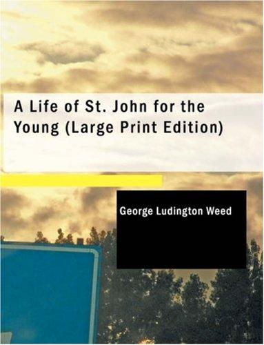 Download A Life of St. John for the Young (Large Print Edition)