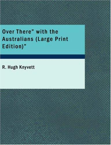 Over There with the Australians (Large Print Edition)