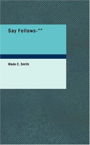 Say Fellows