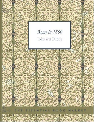 Rome in 1860 (Large Print Edition)