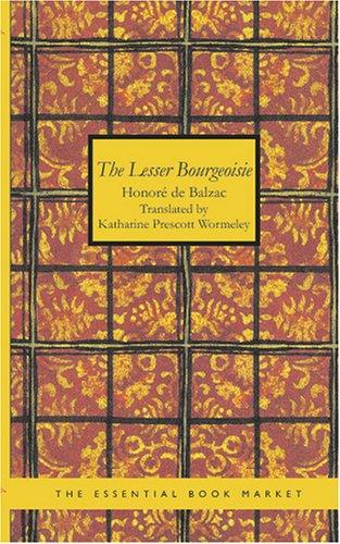 The Lesser Bourgeoisie by Honoré de Balzac