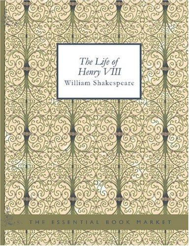 Download The Life of King Henry VIII (Large Print Edition)