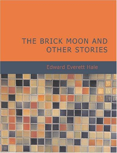 The Brick Moon and Other Stories (Large Print Edition)