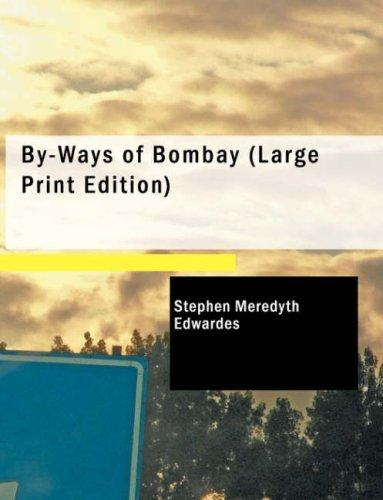 Download By-Ways of Bombay (Large Print Edition)