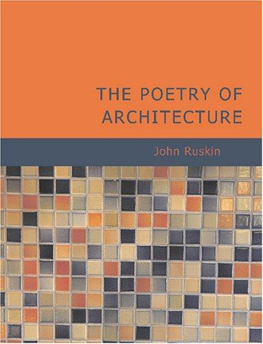 The Poetry of Architecture (Large Print Edition)
