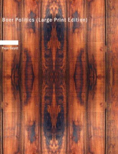 Boer Politics (Large Print Edition)