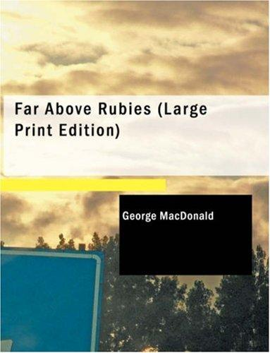 Download Far Above Rubies (Large Print Edition)