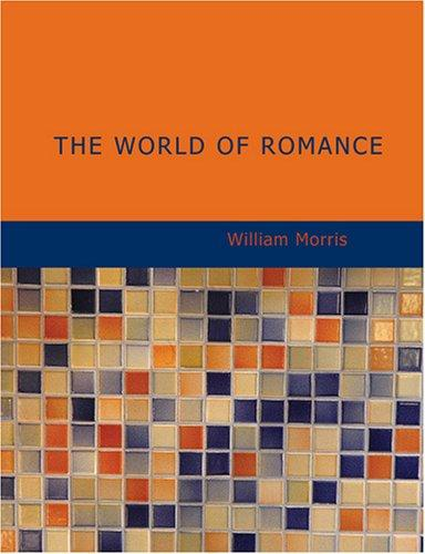 The World of Romance (Large Print Edition)