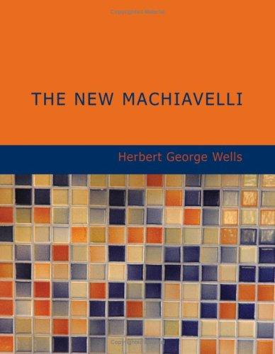 The New Machiavelli (Large Print Edition)