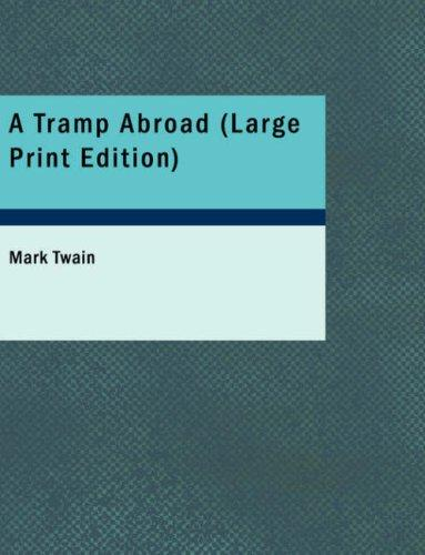A Tramp Abroad (Large Print Edition)