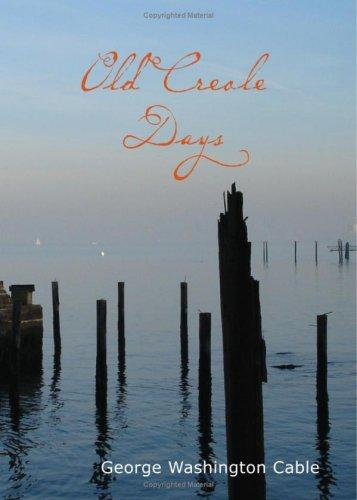 Old Creole Days (Large Print Edition)