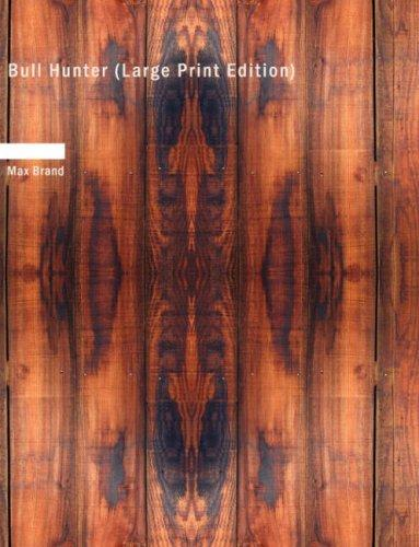 Bull Hunter (Large Print Edition): Bull Hunter (Large Print Edition)