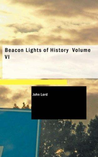 Beacon Lights of History Volume VI