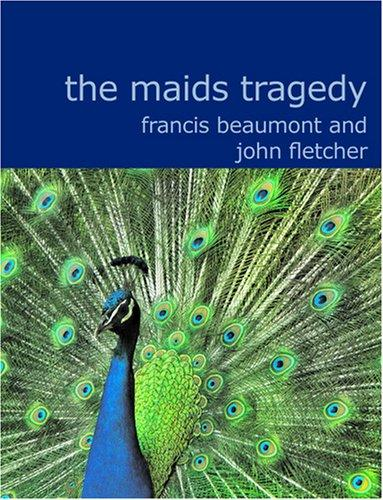 The Maids Tragedy (Large Print Edition)
