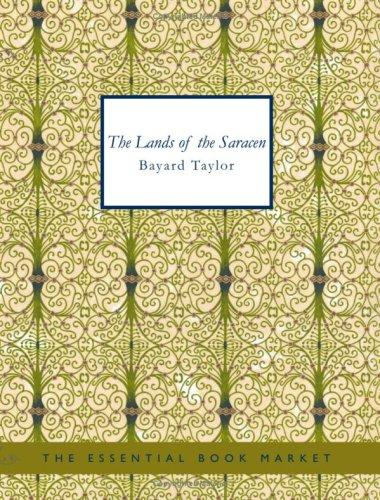 The Lands of the Saracen (Large Print Edition)
