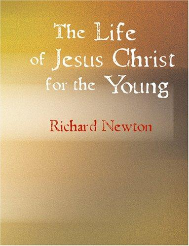 Download The Life of Jesus Christ for the Young (Large Print Edition)