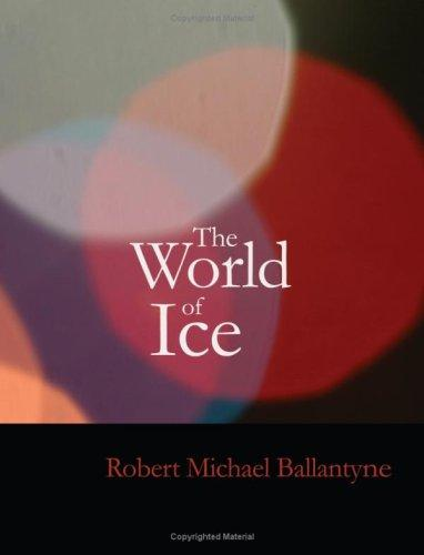 The World of Ice (Large Print Edition)
