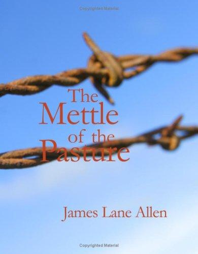 The Mettle of the Pasture (Large Print Edition)