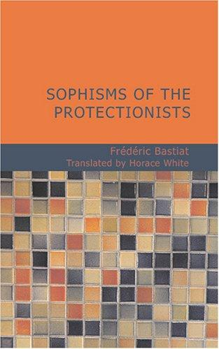 Download Sophisms of the Protectionists