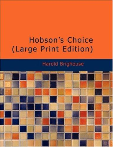 Hobson's Choice (Large Print Edition)