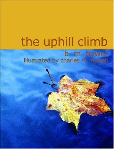 The Uphill Climb (Large Print Edition)