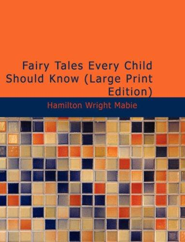 Fairy Tales Every Child Should Know (Large Print Edition)