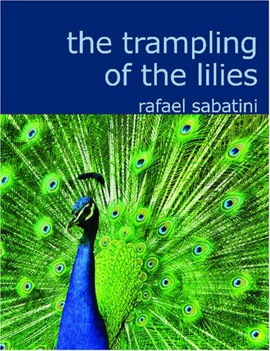 The Trampling of the Lilies (Large Print Edition)
