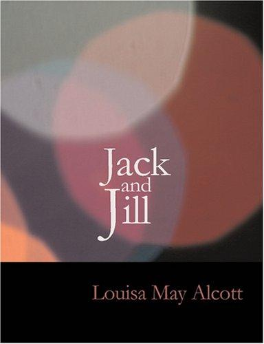 Download Jack and Jill (Large Print Edition)