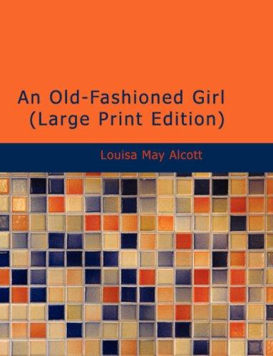Download An Old-Fashioned Girl (Large Print Edition)
