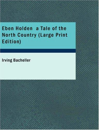 Eben Holden a Tale of the North Country (Large Print Edition)