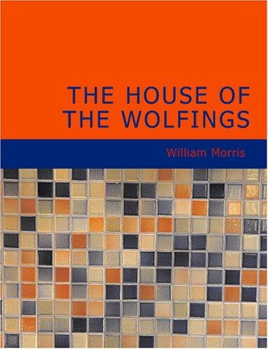 Download The House of the Wolfings (Large Print Edition)