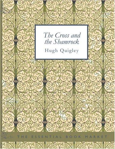 Download The Cross and the Shamrock (Large Print Edition)