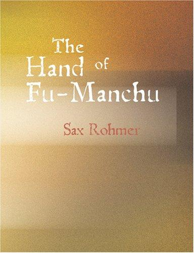 The Hand of Fu-Manchu (Large Print Edition)