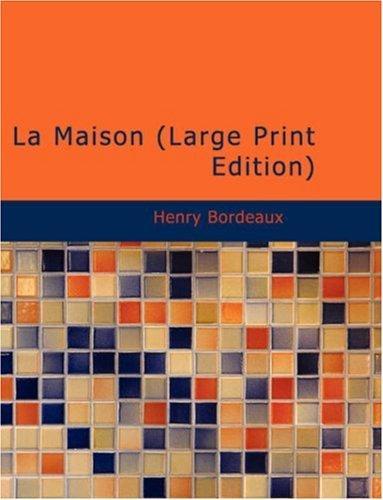 La Maison (Large Print Edition)