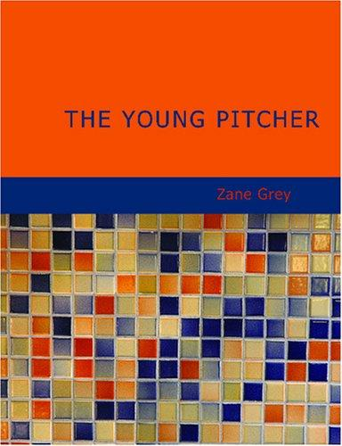 Download The Young Pitcher (Large Print Edition)