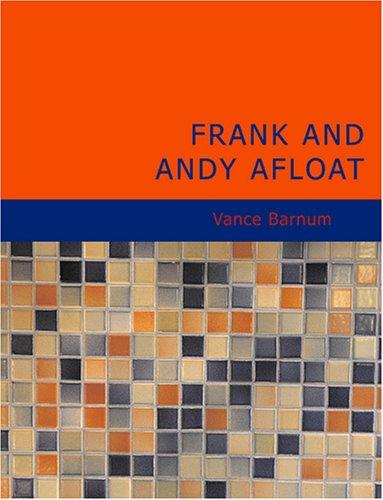 Frank and Andy Afloat (Large Print Edition)