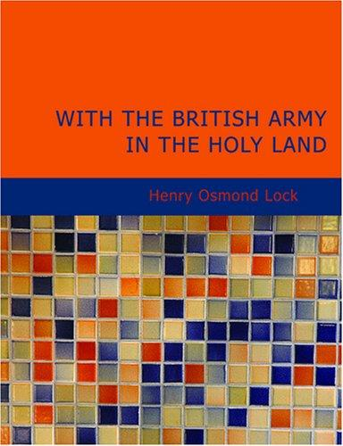 With the British Army in The Holy Land (Large Print Edition)