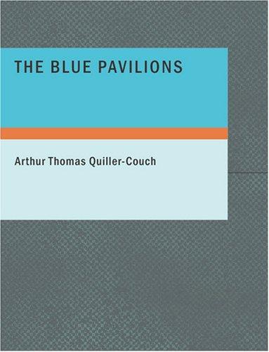 The Blue Pavilions (Large Print Edition)