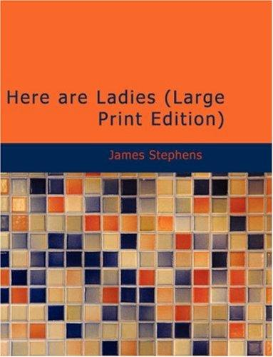 Here are Ladies (Large Print Edition)