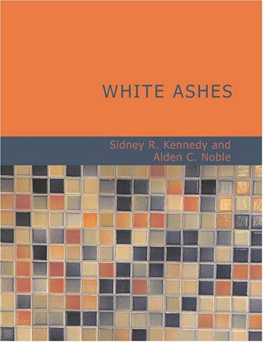 White Ashes (Large Print Edition)