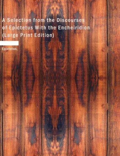 Download A Selection from the Discourses of Epictetus With the Encheiridion (Large Print Edition)