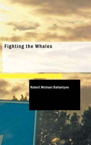 Download Fighting the Whales