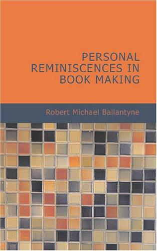 Download Personal Reminiscences In Book Making