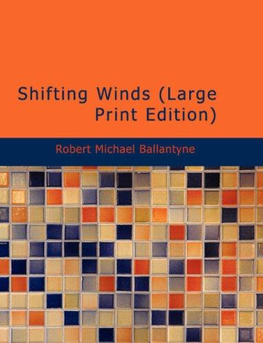Shifting Winds (Large Print Edition)