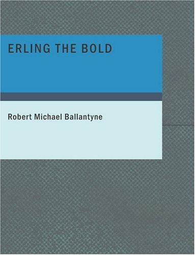 Erling the Bold (Large Print Edition)