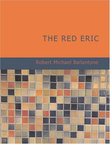 The Red Eric (Large Print Edition)