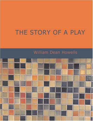 The Story of a Play (Large Print Edition)